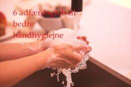 Adfærdsgreb til bedre håndhygiejne. Adfærdsdesign og nudging. Corona. Smitte